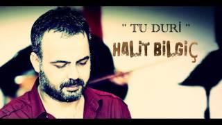 HALİT BİLGİÇ  /  TU DURİ  ( OFFİCİAL AUDİO  )