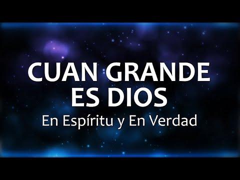 C0073 CUAN GRANDE ES DIOS - En Espíritu y En Verdad (Letras)