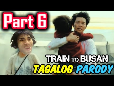 Train To Busan Parody | PART 6 (Tagalog / Filipino Dub) - GL