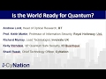 Panel Discussion: Is the World Ready for Quantum Technology? Benefits, Challenges, Applications.