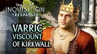 Dragon Age: Inquisition - Trespasser DLC - Varric the Viscount of Kirkwall