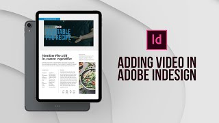 How to add viḋeos to an interactive layout in Adobe InDesign