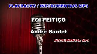 ♬ Playback / Instrumental Mp3 - FOI FEITIÇO - André Sardet
