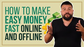 How to Make Easy Money Fast Online and Offline