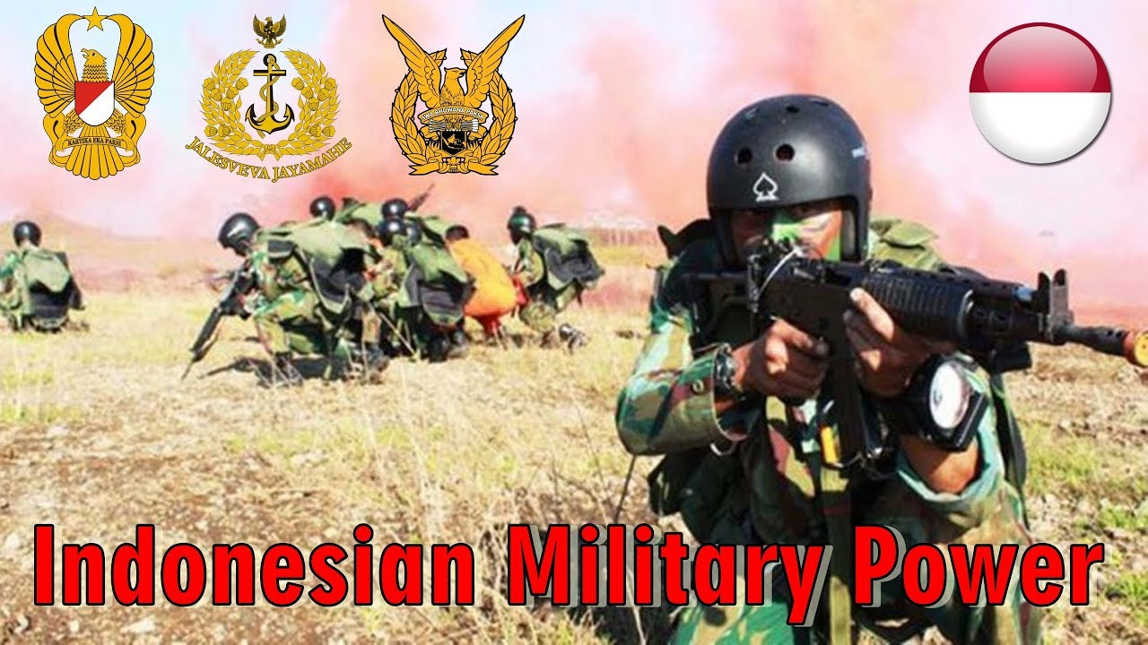 The Reasons of Indonesian Military Power Respected by the ...  Indonesian Military Strength