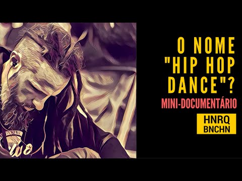 """O nome """"Hip Hop Dance""""? (Henrique Bianchini)"""