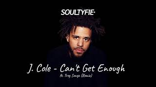 Soultyfie - J. Cole - Can't Get Enough ft. Trey Songz (Remix)