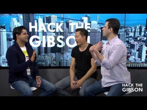 Hack the Gibson Episode 2 - Hunter Walk & Justin Kan