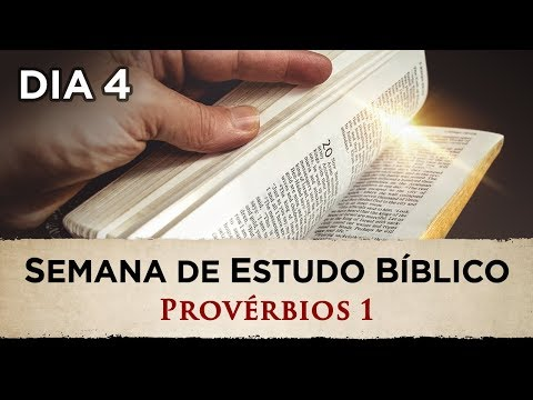 SEMANA DE ESTUDO BÍBLICO - Provérbios 1 - (4º DIA)