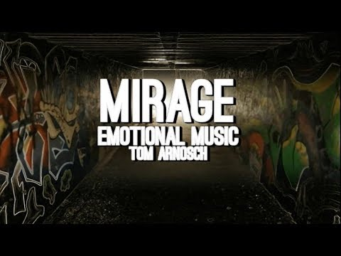 Mirage - Emotional Piano - Tom Arnosch