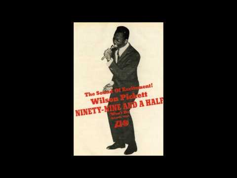 Wilson Pickett  Ninety Nine And A Half Won't Do  (1966)