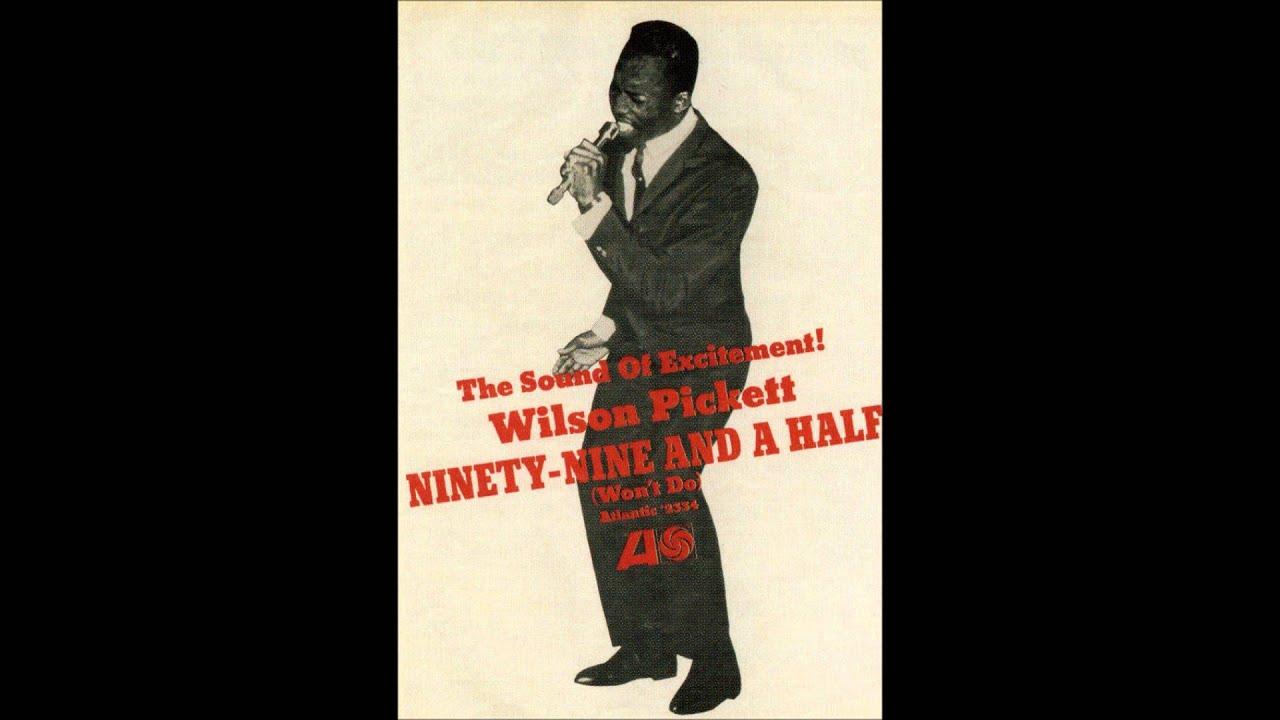 Wilson Pickett Ninety Nine And A Half Wont Do 1966
