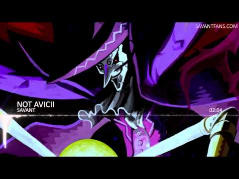 Savant - Not Avicii