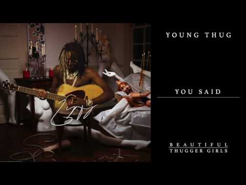 Young Thug - You Said [Official Audio]
