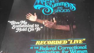 """Give Me Something To Hold On To"" - Myrna Summers & Singers PART 2"