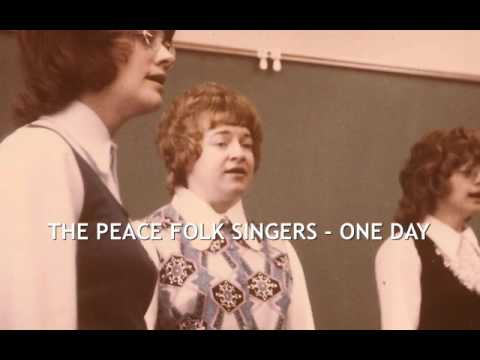 The Peace Folk Singers - One Day