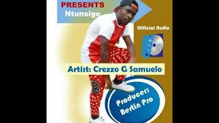 Crezzo  Samuelo- NTUNSIGE (Official Audio 2017 ) Prod by Bertin Makila--INGENZI RECORDS