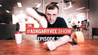 #AskGaryVee Episode 38: Virtual Reality, Content Creation, and No Excuses