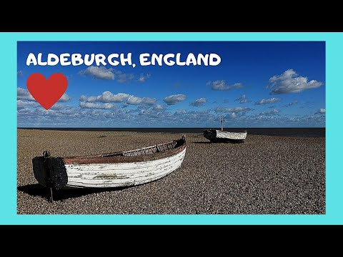 ALDEBURGH, the most beautiful COASTAL TOWN in SUFFOLK, ENGLAND