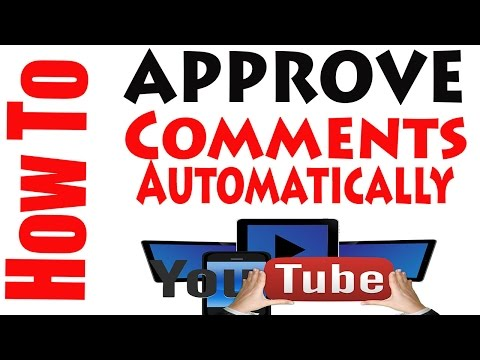 How Approve Comments Automatically on Your YouTube Videos