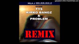 Mila J   Smoke Drink Break Up Ft  Ty Dolla $ign, Kirko Bangz & Problem Remix New