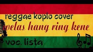 Download WELAS HANG RING KENE - SYAHIBA SAUFA COVER REGGAE KOPLO