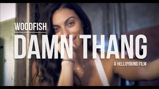 Woodfish | Damn Thang (Official Video)