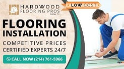 Flooring Installation Arlington TX | Call Now (214) 761-5966