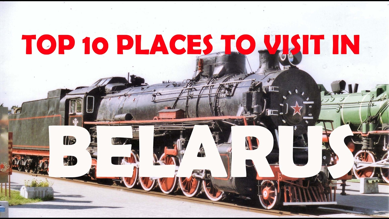 Top 10 places to visit in belarus belarus tourism for Top 10 places to travel to