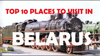 Top 10 Places to Visit in Belarus - Belarus Tourism Attractions - Top Ten Places