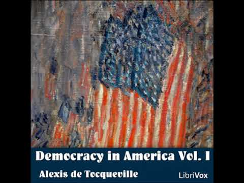 Democracy in America Vol. I by Alexis de TOCQUEVILLE read by Various Part 1/2 | Full Audio Book