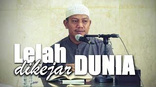Ceramah Umum: Lelah Dikejar Dunia - Ustadz Maududi Abdullah, Lc