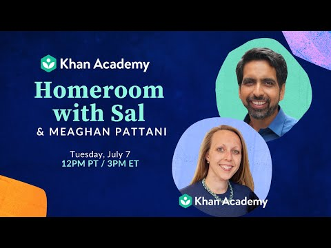Homeroom with Sal & Meaghan Pattani - Tuesday, July 7