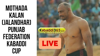 Mothada Kalan (Jalandhar) Punjab Fedration Kabaddi Cup 19 Feb 2017 (Live)