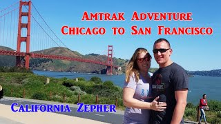 Amtrak Adventure from Chicago to San Francisco on The California Zephyr