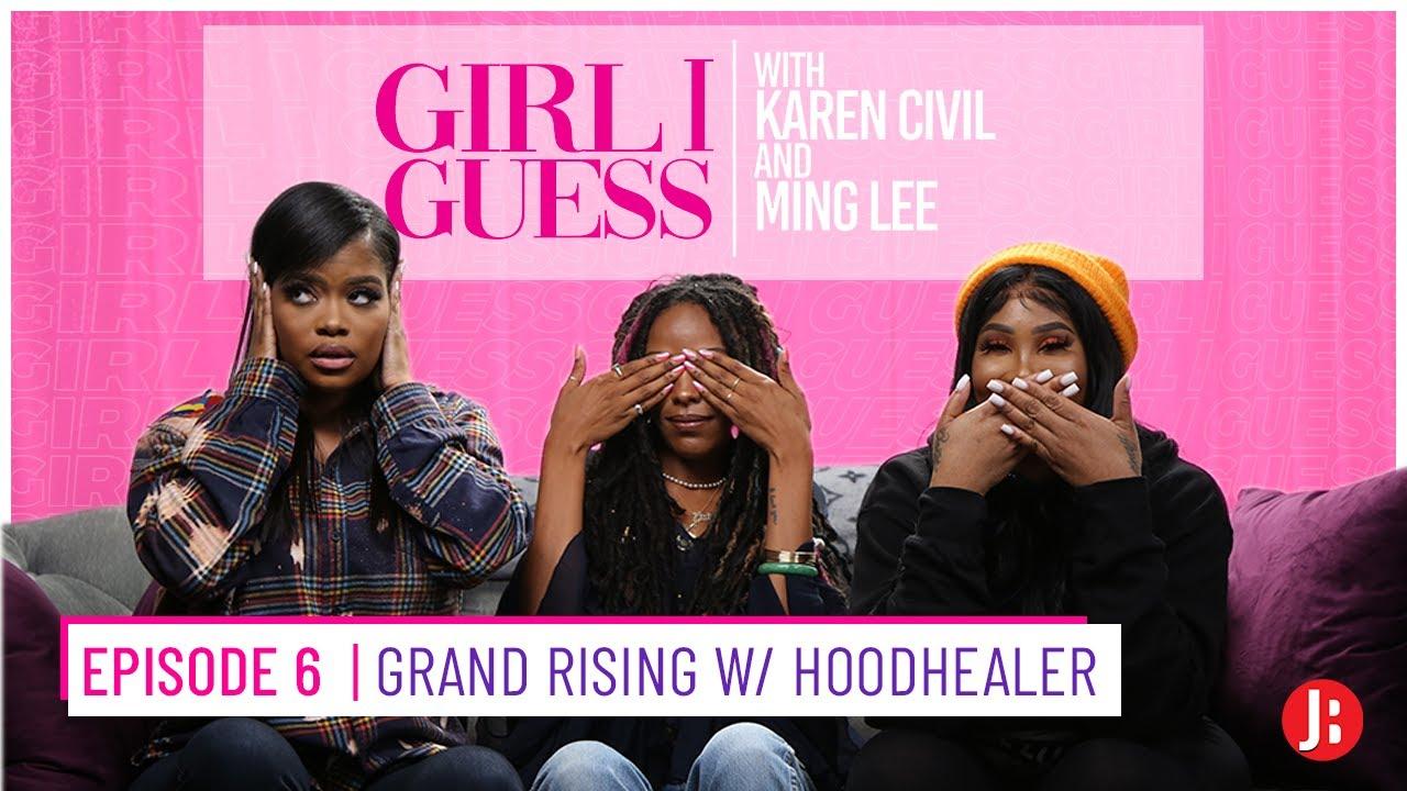 Girl I Guess Episode 6   Grand Rising w/ Hoodhealer