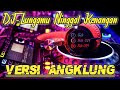Gambar cover DJ Lungamu Ninggal Kenangan VERSI Angklung | Story Wa Remix Full Bass TERBARU 2020