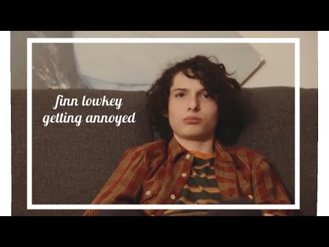Finn wolfhard getting annoyed for exactly one minute and 46 seconds
