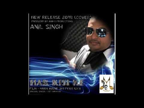 ANIL SINGH - HAR KISI KE REMIX 2018