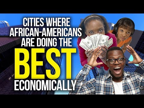 Cities Where African-Americans Are Doing The Best Economically 2018