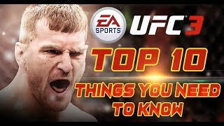 UFC 3 TOP 10 Things You NEED to Know BEFORE You Buy!