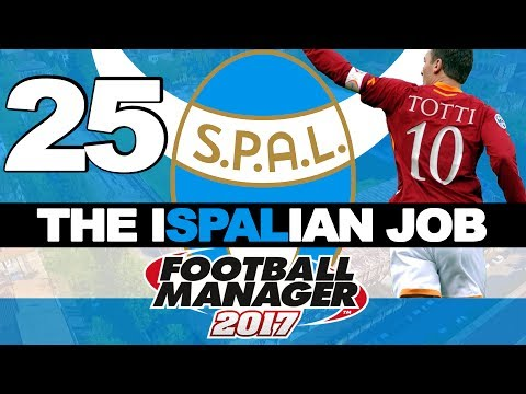 THE ISPALIAN JOB | PART 25 | REFERENCE GAMES | FOOTBALL MANAGER 2017