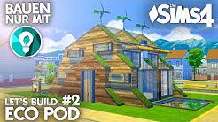 Die Sims 4 ECO POD bauen | Grundriss 💚🌱 Nachhaltig Leben Gemeinschaftl. Platz Let's Build #2