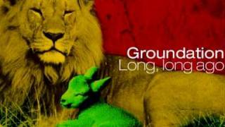 Groundation - Long, long ago