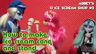 Abbey's 13 Ice Scream #2 / How To Make Ice Cream Cone&stand