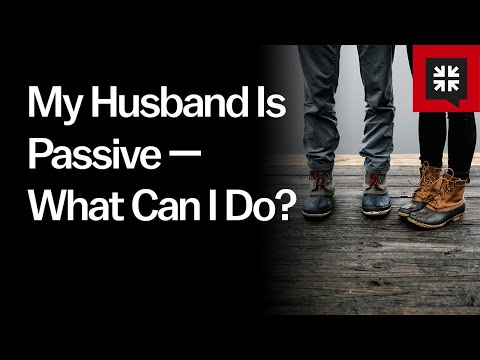 My Husband Is Passive — What Can I Do? // Ask Pastor John