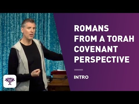 Romans From A Torah Covenant Perspective - Intro
