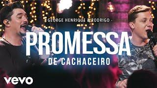 George Henrique & Rodrigo - Promessa De Cachaceiro