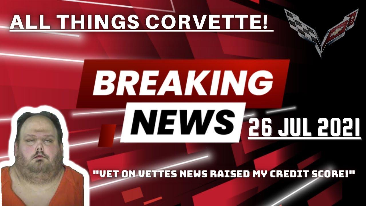 JULY 26, 2021. CORVETTE NEWS! 4 SEATER CORVETTE. MORE STOLEN C8'S, RIGHT HAND DRIVE C8'S SHIPPING!