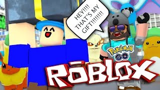 HE STOLE MY CHRISTMAS PRESENT!!!! |  Pokémon GO [#17] | ROBLOX